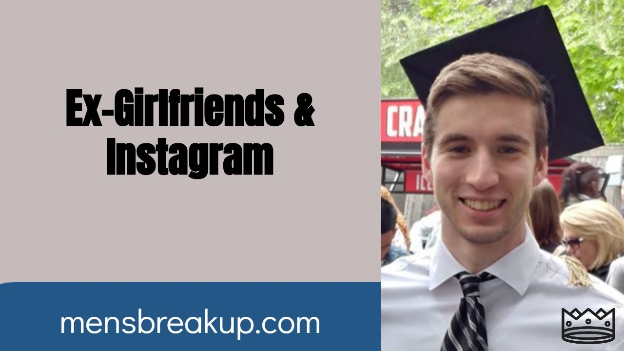 Why Did My Ex Girlfriend Follow Me on Instagram? (and more
