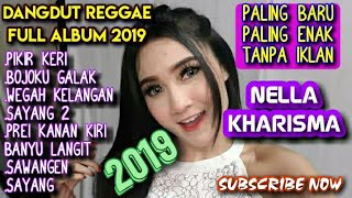 Download DANGDUT REGGAE NELLA KHARISMA PALING BARU PALING ENAK FULL ALBUM 2019 Mp3