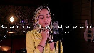 Download GARIS TERDEPAN - FIERSA BESARI (COVER) BY FARADINATASHAA Mp3