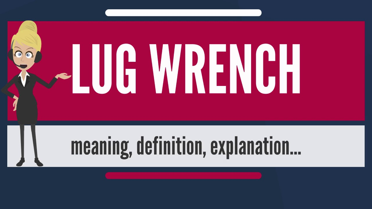 What Is Lug Wrench What Does Lug Wrench Mean Lug Wrench Meaning
