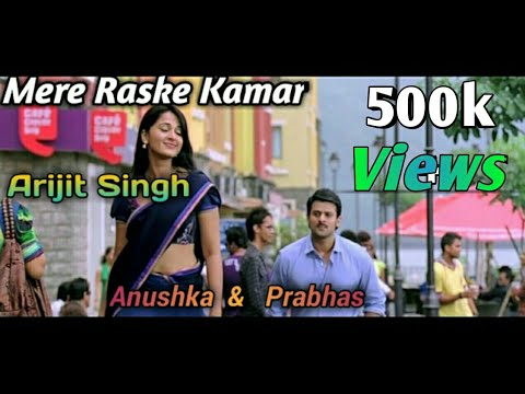 MERE RASKE QAMAR - ARIJIT SINGH - PRABHAS & ANUSHKA  NEW SONG WHATCH NOW