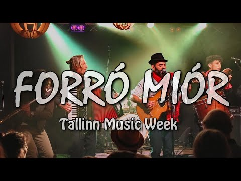 FORRÓ MIÓR (Portugal) at Tallinn Music Week TMW 2018