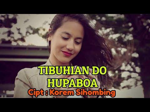 TIBUHIAN DO HUPABOA Voc/music Korem Sihombing