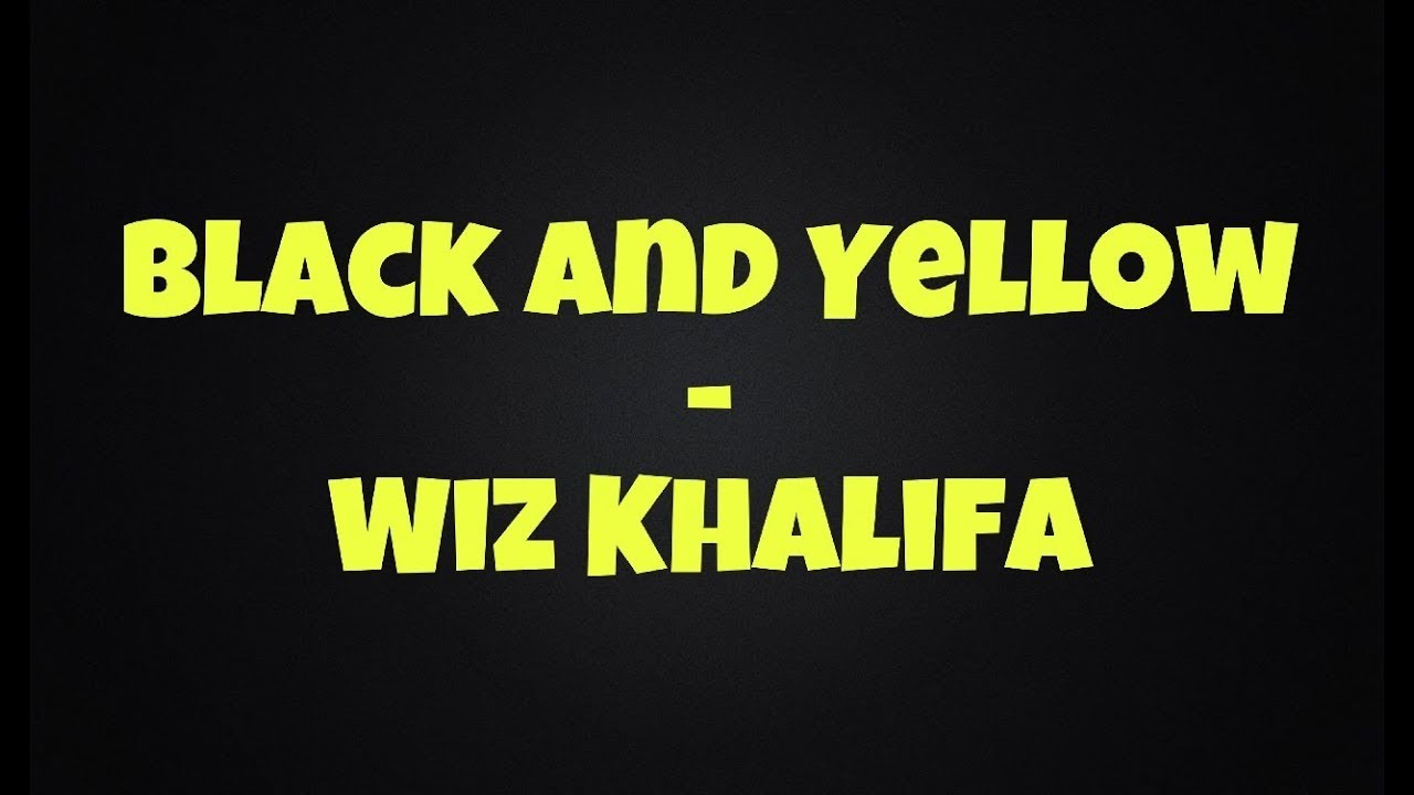Black And Yellow Wiz Khalifa Clean Lyrics