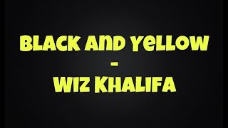 Black and yellow - Wiz Khalifa (clean lyrics)