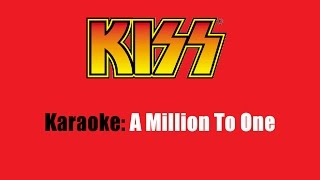 Karaoke: Kiss / A Million To One