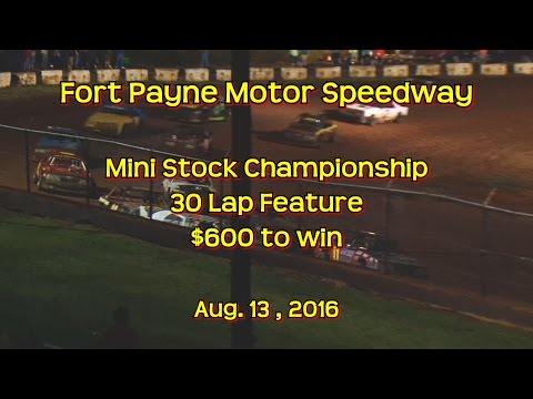 Mini Stock Championship | Fort Payne Motor Speedway | Aug  13 , 2016