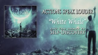 Actions Speak Louder - White Whale