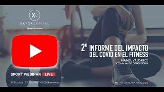 VIDEO Sport Webinar LIVE de XARXA CAPITAL · 14 octubre 2020 2º Informe Impacto COVID en Fitness · Ma
