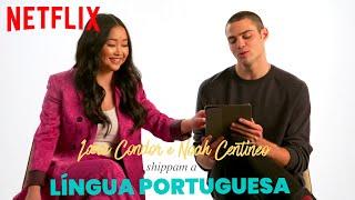 Lana e Noah shippam a língua Portuguesa | Netflix Brasil