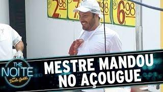 The Noite (06/05/15) - Mestre Mandou no Açougue