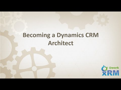 Becoming an DYNAMICS CRM Technical Architect