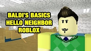 Baldi Neighbor House and Hello Neighbor Roblox Map