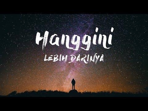 Hanggini - Lebih Darinya (Official Music)