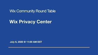 Round Table: Managing Privacy Settings with the Wix Privacy Center