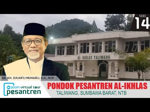 DR. KH. Zulkifli Muhadli, S.H., M.M.- Pengenalan Pondok Pesantren Al-Ikhlas Taliwang, NTB