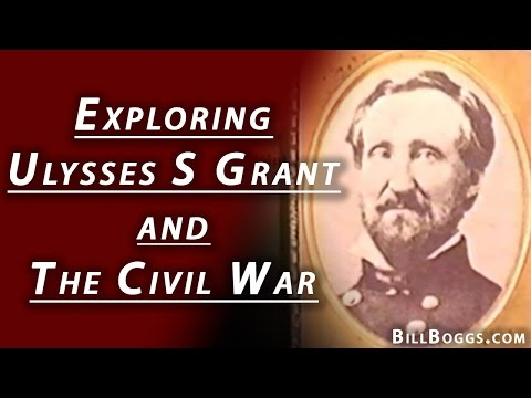 Exploring Ulysses S. Grant and The Civil War with Bill Boggs