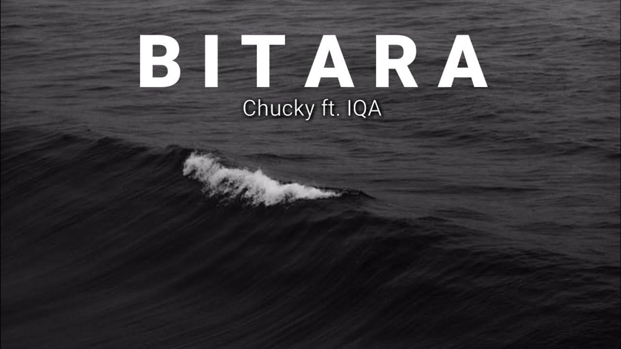 BITARA - Chucky ft. IQA (Lirik) 💯