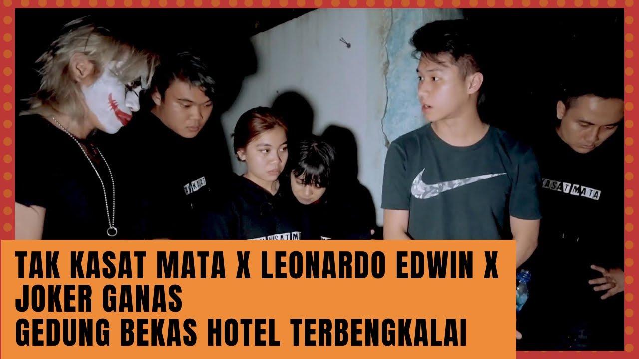GEDUNG BEKAS HOTEL YANG TERBENGKALAI | TAK KASAT MATA x LEONARDO EDWIN x JOKER GANAS