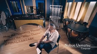 Legendary series composer Nobuo Uematsu discusses his inspirations and development process of the now-iconic Main Theme for Final Fantasy: ...
