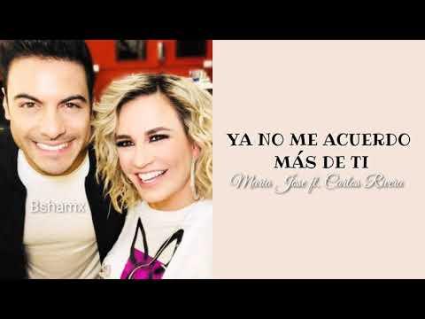 Maria jose,Carlos Rivera - Ya No Me Acuerdo Más De Ti (Letra)