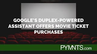 Google's Duplex-Powered Assistant Offers Movie Ticket Purchases