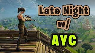 Let's get some wins baby!! | Fortnite BR | LATE NIGHT w/ AYC!!