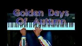 "PIANOMAGIC: Playing Piano By Ear: ""Golden Days Of Autumn"" (Original Composition)"