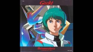"""Z-GUNDAM - """"metamorphoze"""" - Gackt"""