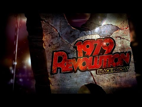 First Impressions On: 1979 Revolution: Black Friday