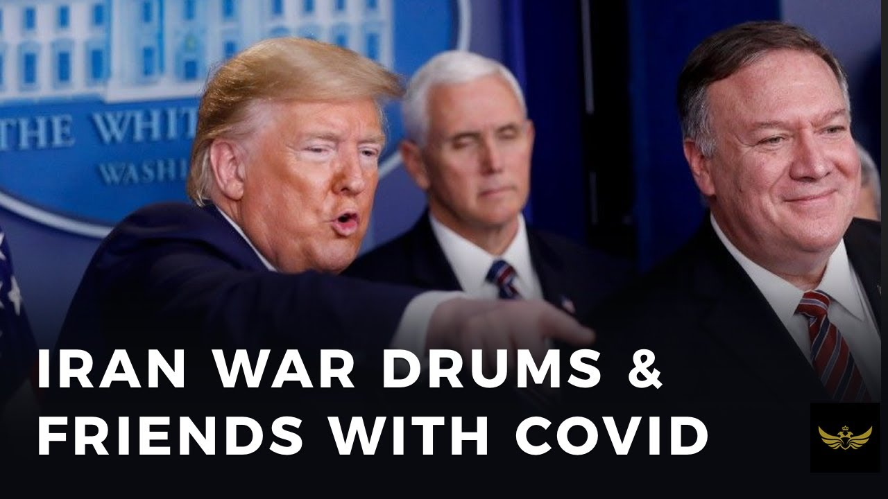 Before the video: Friends with Covid & Iran war drums
