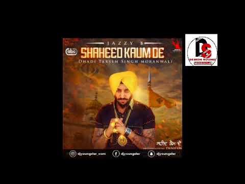 shaheed-kaum-de,jazzy-b,brand-new-punjabi-video-song-2017