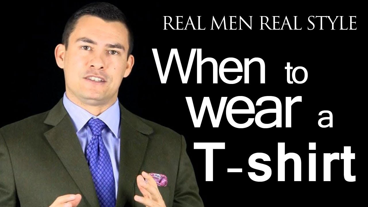 When To Wear A T-Shirt - Men And T Shirts