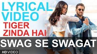 Gambar cover Swag Se Swagat | Tiger Zinda Hai | Vishal Dadlani, Neha Bhasin | Lyrical Video | YRF