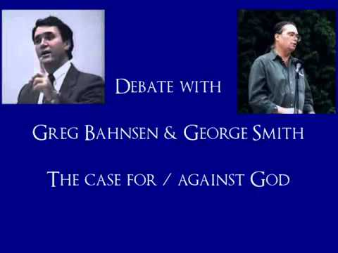 The Case For and Against God - Greg Bahnsen & George Smith