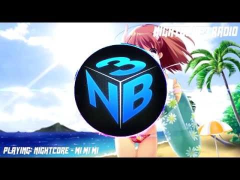 |Nightblue3 Radio| Song : Nightcore - Mi mi mi