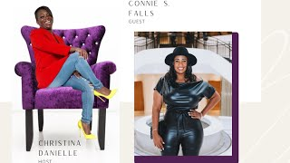 The Christina Danielle Show | Season 1, Ep. 7 w/ Connie S. Falls