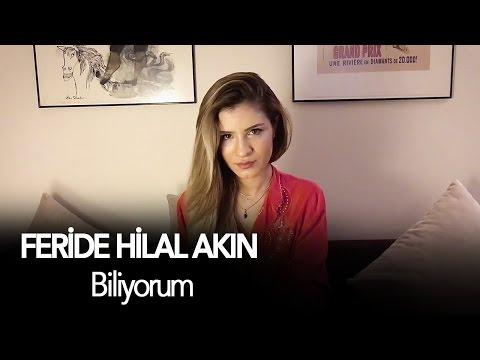 Feride Hilal Akin Biliyorum Lyrics