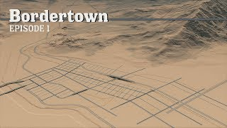 Cities Skylines: Planning a New City - Bordertown - EP1 -