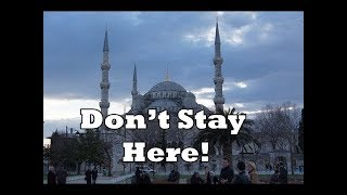 🇹🇷 Where To Stay In  Stanbul Part 1 Dont Stay By The Blue Mosque