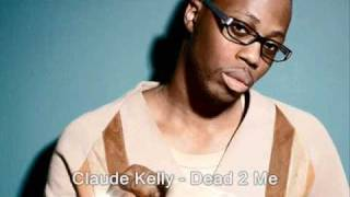 Watch Claude Kelly Dead 2 Me video