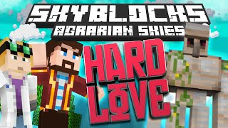 Minecraft - Hardcore Skyblock Part 79: HARD LOVE (Agrarian Skies Mod Pack)