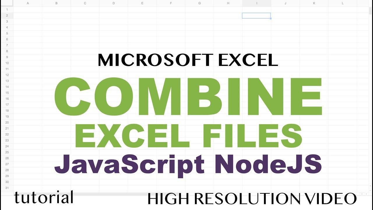 Combine Excel Files in Folder into One Worksheet Using JavaScript & NodeJS