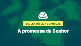 IPB Joinville - EBD - 10/01/2021 - A promessa do Senhor