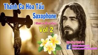 Thánh Ca HÒA TẤU SAXOPHONE Hay Nhất | Thánh Ca Tuyển Chọn