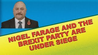Nigel Farage and The Brexit Party under siege Up to 4K