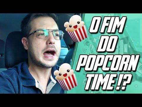É O FIM DO POPCORN TIME !?!? ACABOU-SE !?