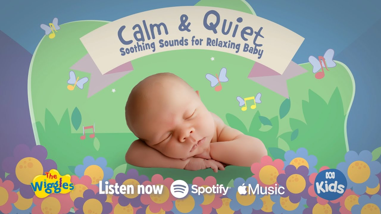 The Wiggles: Calm and Quiet | Soothing Sounds for Baby | NEW ALBUM OUT NOW! Link in Description