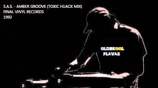 S.A.S. - Amber Groove (Toxic Hijack Mix)