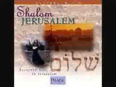 Shalom Jerusalem Hosanna! Music  Paul Wilbur